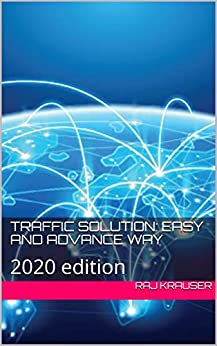 Traffic solution: easy and advance way: 2020 edition