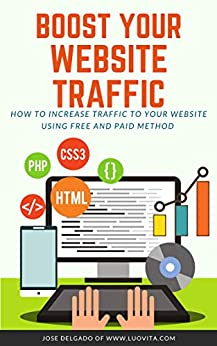 Boost Your Website Traffic : How to increase traffic to your website using free and paid method