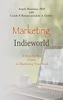 Marketing Indieworld: A Step-by-Step Guide to Marketing Your Book