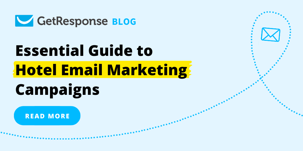 The Essential Guide to Hotel Email Marketing Campaigns