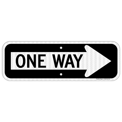 One Way Sign with Right Arrow,18x6 Inches Engineer Grade Reflective Rust Free Aluminum,Weather/Fade Resistant, UV Protected,Easy to Mount,Indoor/Outdoor Use