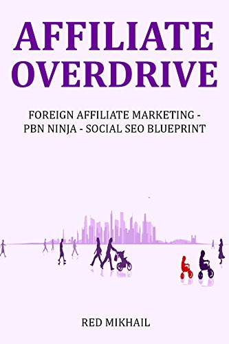 AFFILIATE OVERDRIVE (2016): Foreign Affiliate Marketing, Private Blog Network & Social SEO Blueprint