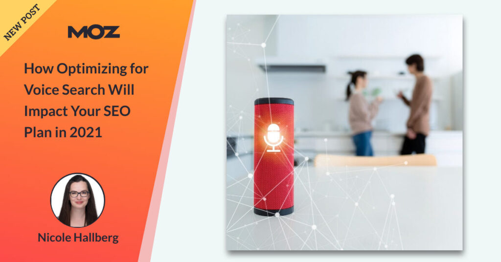 How Optimizing for Voice Search Will Impact Your SEO Plan in 2021