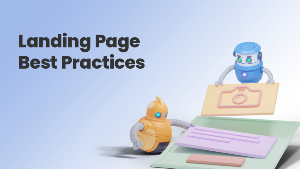 9 Proven Landing Page Best Practices to Get More Conversions